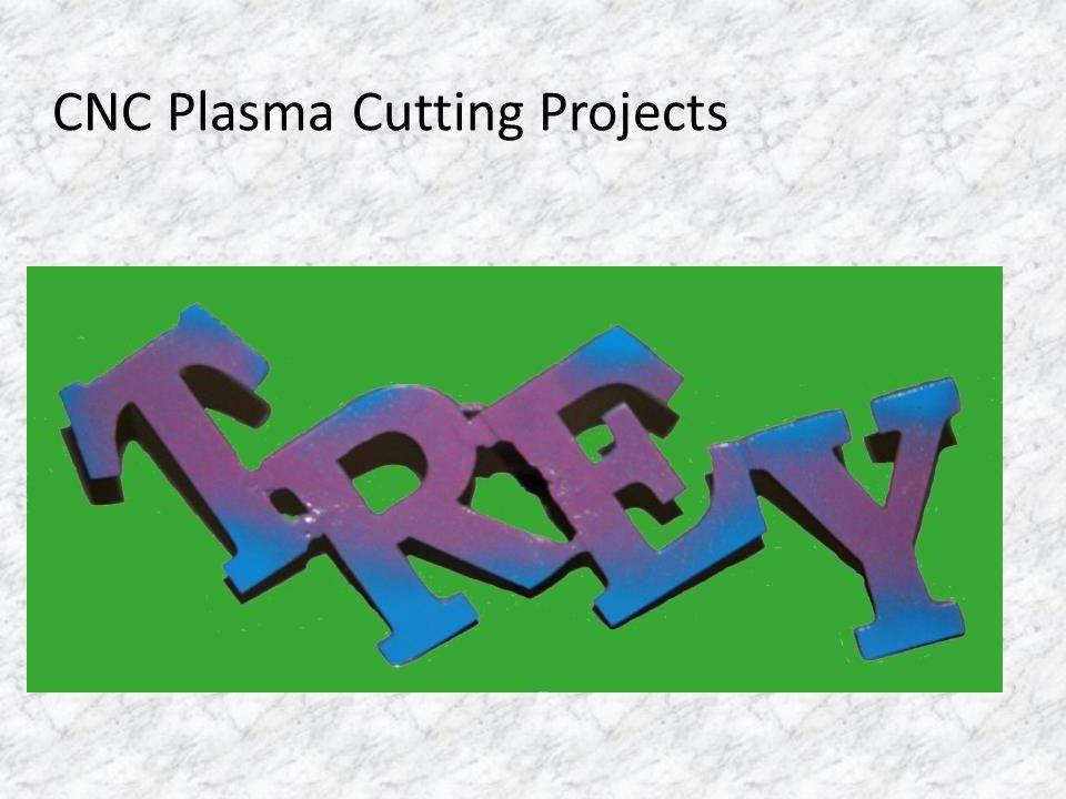 CNC Plasma Cutting Projects