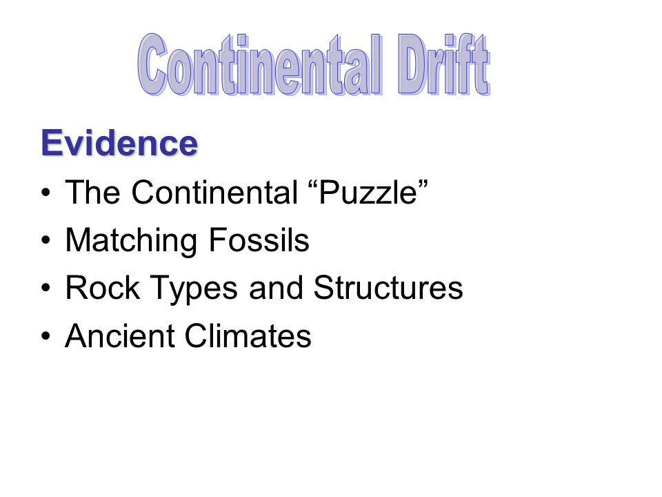 Evidence The Continental Puzzle Matching Fossils Rock Types and Structures Ancient Climates