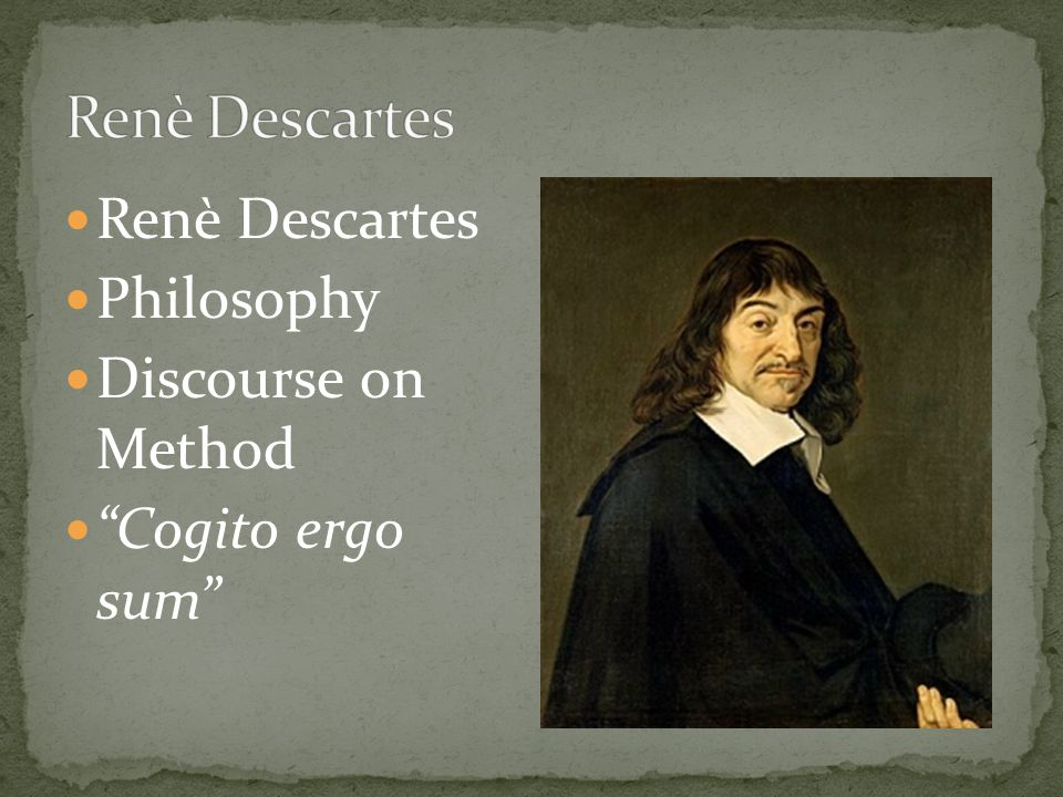 Renѐ Descartes Philosophy Discourse on Method Cogito ergo sum