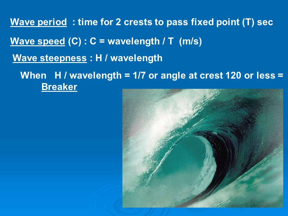Size of Wind Generated Waves  Depends on 3 things : Wind Speed Wind Speed Wind Duration (length of time wind blows) Wind Duration (length of time wind blows) Fetch Extent of open water across which the wind can blow Fetch Extent of open water across which the wind can blow