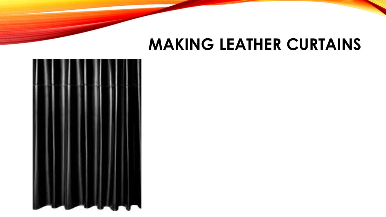 MAKING LEATHER CURTAINS