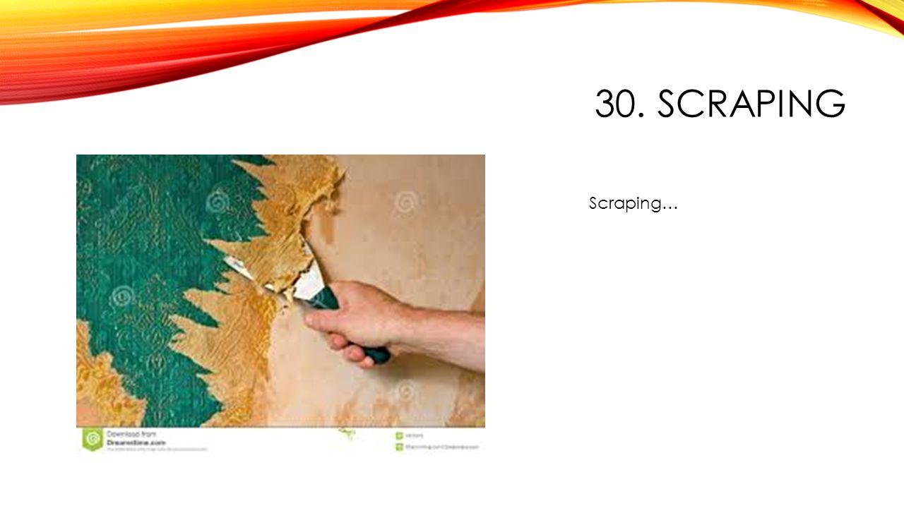 30. SCRAPING Scraping…
