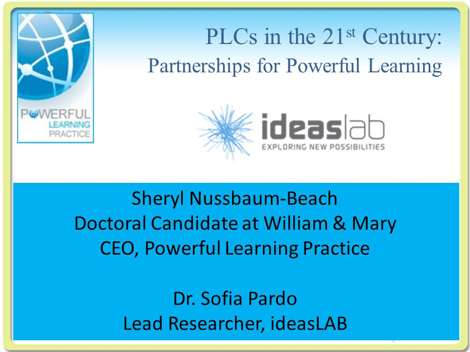 Click to edit Master title style PLCs in the 21 st Century: Partnerships for Powerful Learning Sheryl Nussbaum-Beach Doctoral Candidate at William & M