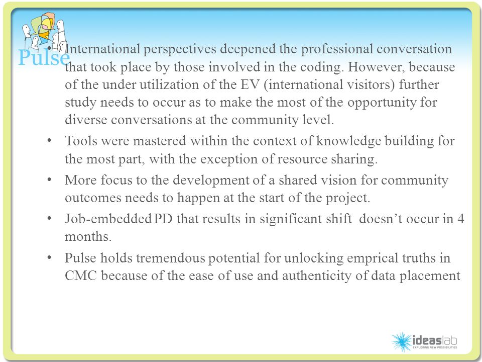 Click to edit Master title style International perspectives deepened the professional conversation that took place by those involved in the coding.