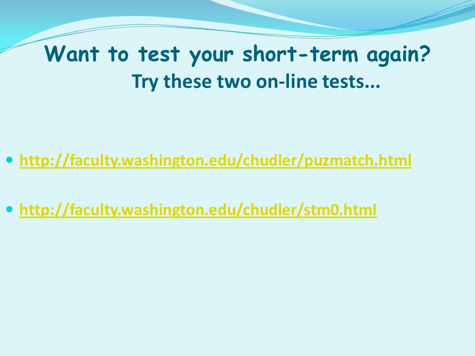 Want to test your short-term again.Try these two on-line tests...