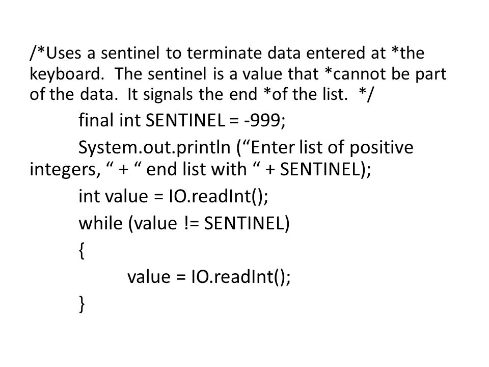 /*Uses a sentinel to terminate data entered at *the keyboard.