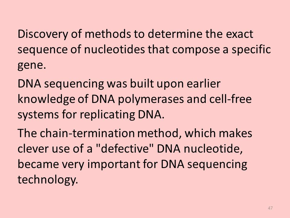 Discovery of methods to determine the exact sequence of nucleotides that compose a specific gene.