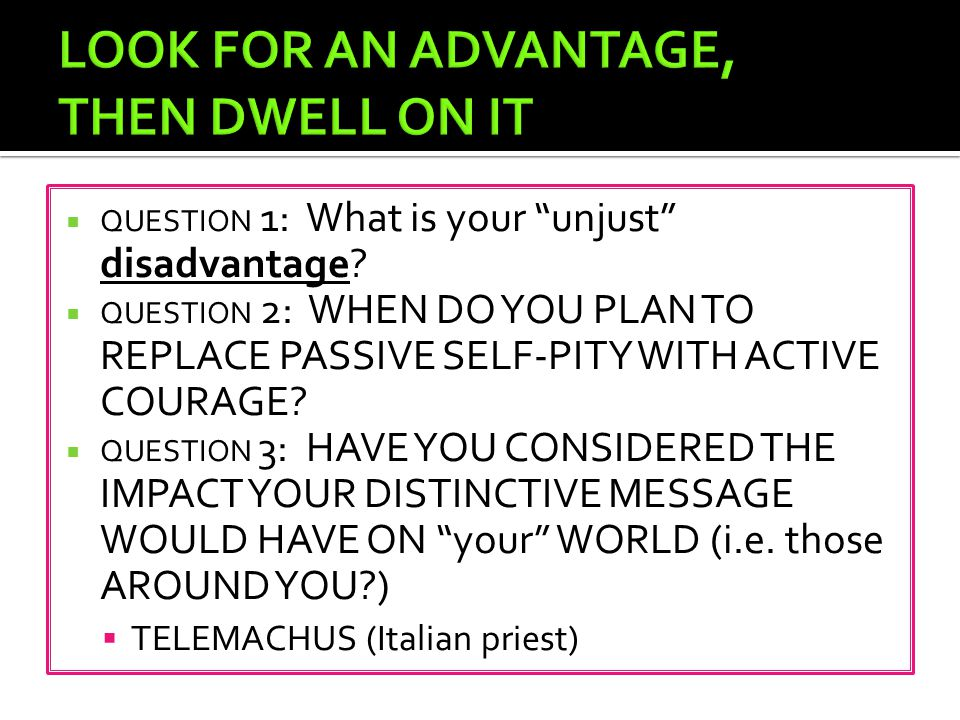  QUESTION 1: What is your unjust disadvantage.