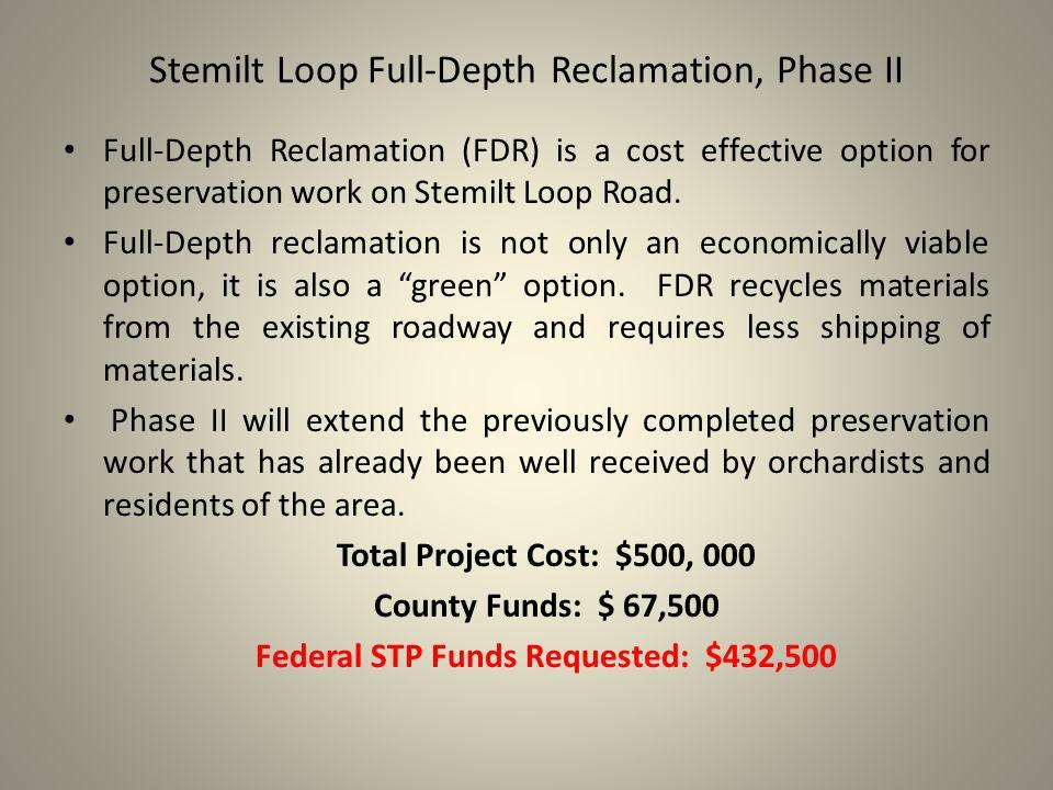 Stemilt Loop Full-Depth Reclamation, Phase II Full-Depth Reclamation (FDR) is a cost effective option for preservation work on Stemilt Loop Road.