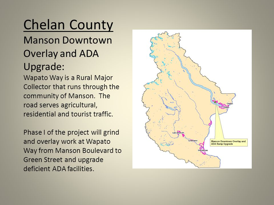 Chelan County Manson Downtown Overlay and ADA Upgrade: Wapato Way is a Rural Major Collector that runs through the community of Manson.