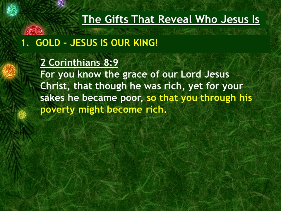 The Gifts That Reveal Who Jesus Is 1.GOLD – JESUS IS OUR KING.
