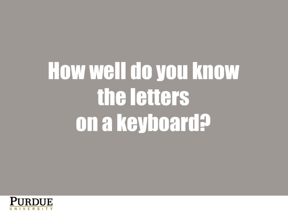 How well do you know the letters on a keyboard?