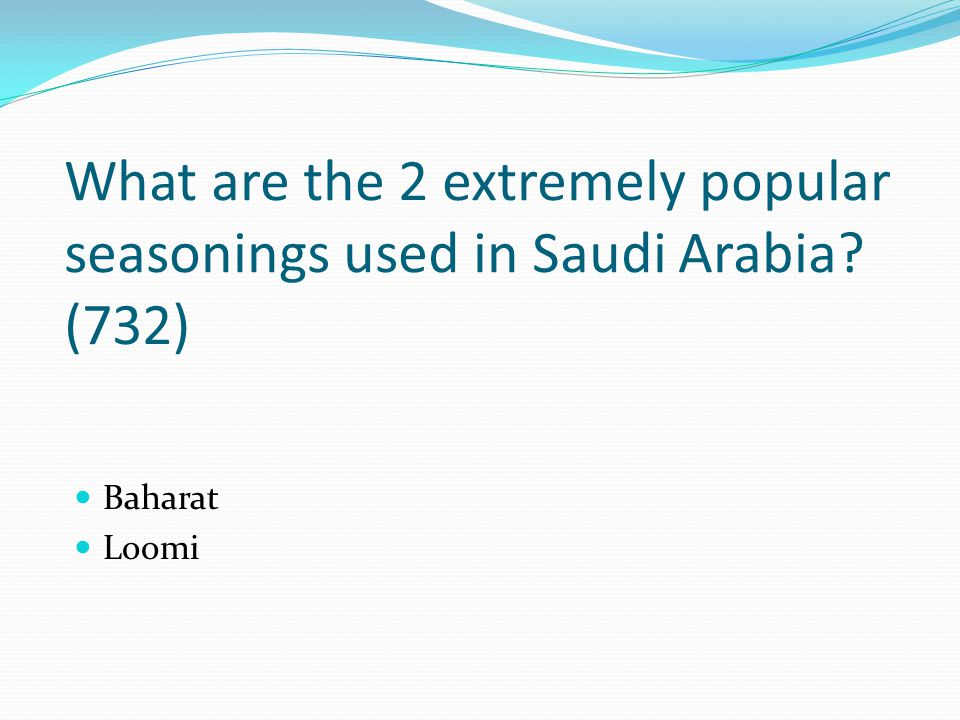 What are the 2 extremely popular seasonings used in Saudi Arabia? (732) Baharat Loomi