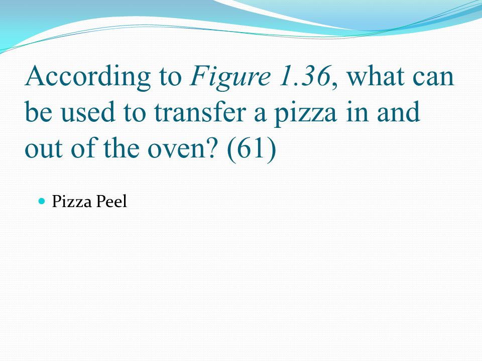 According to Figure 1.36, what can be used to transfer a pizza in and out of the oven? (61) Pizza Peel