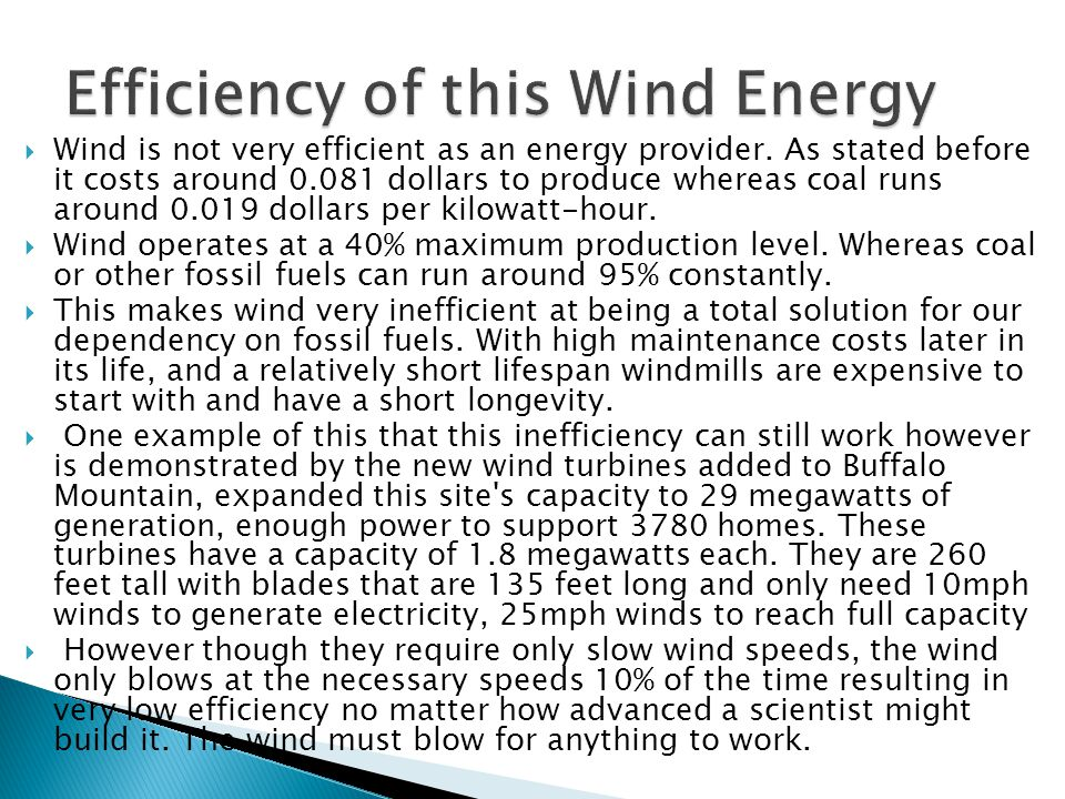  Wind is not very efficient as an energy provider.
