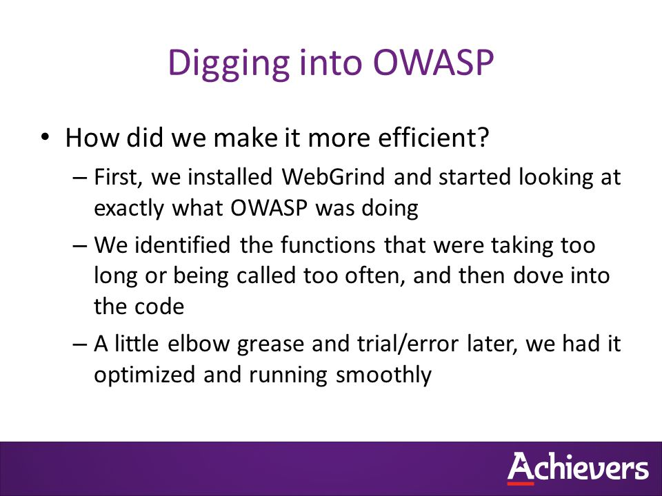 Digging into OWASP How did we make it more efficient.