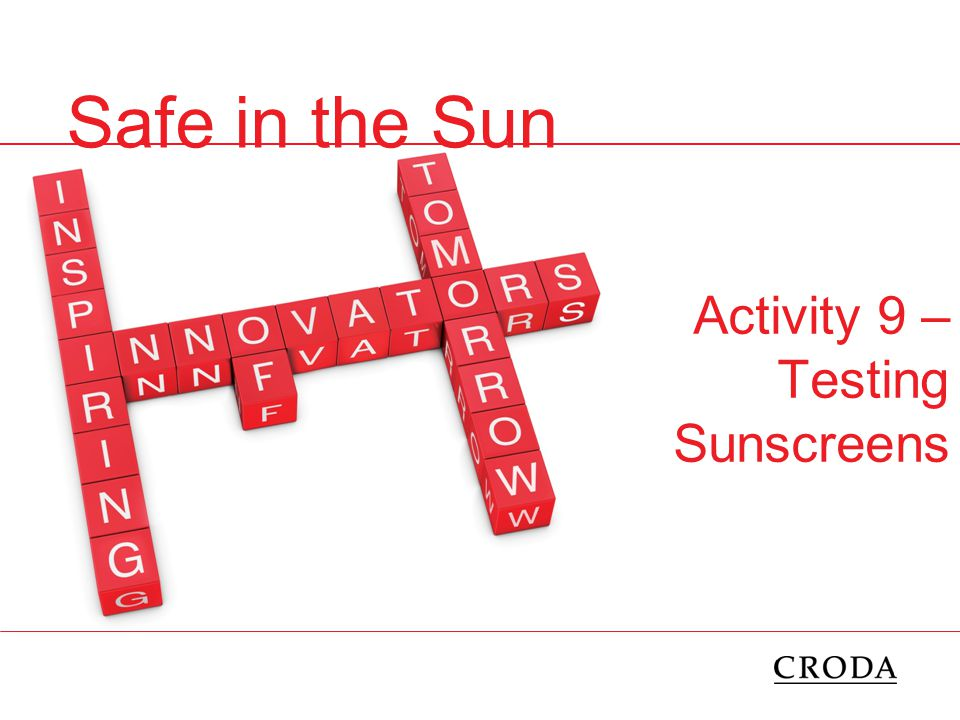 Safe in the Sun Activity 9 – Testing Sunscreens