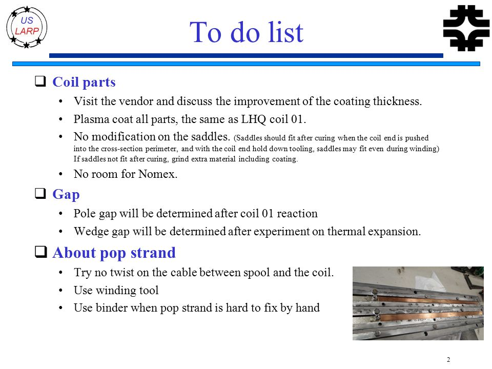 To do list  Coil parts Visit the vendor and discuss the improvement of the coating thickness.