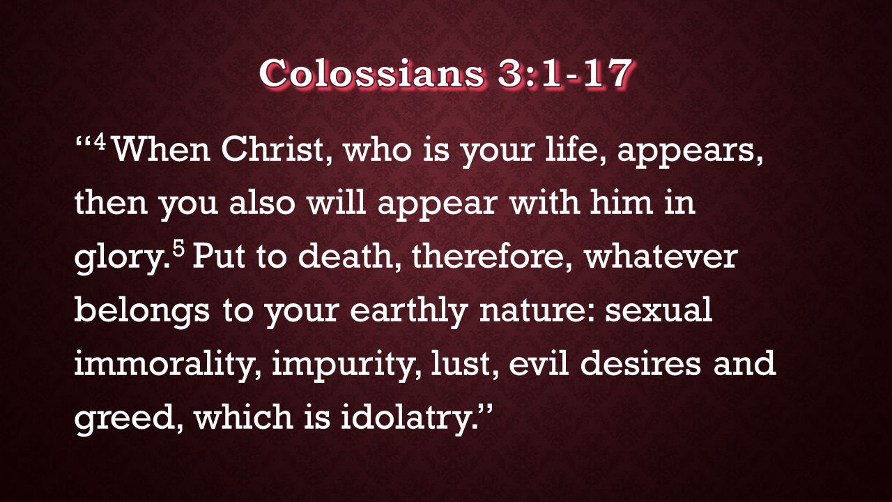 4 When Christ, who is your life, appears, then you also will appear with him in glory.