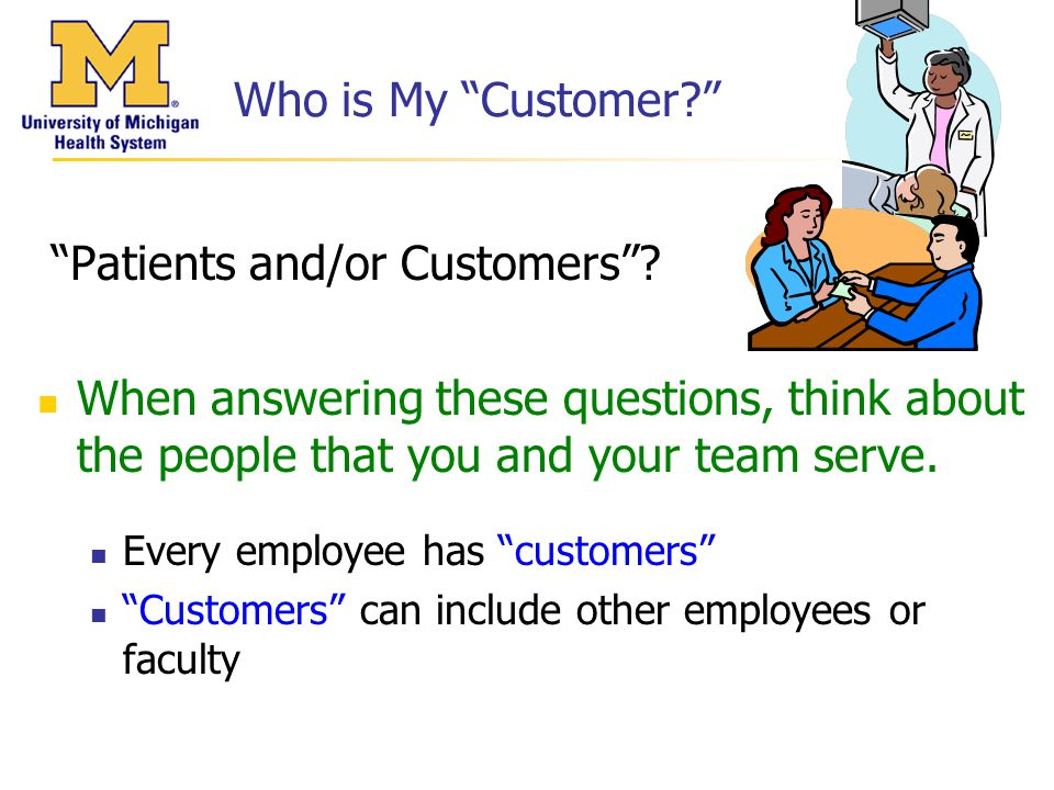 Who is My Customer Patients and/or Customers .