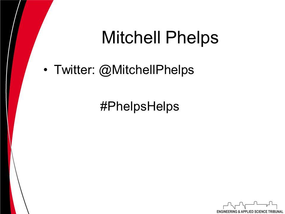 Mitchell Phelps Twitter: @MitchellPhelps #PhelpsHelps