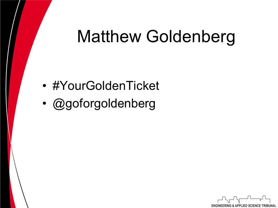 Matthew Goldenberg #YourGoldenTicket @goforgoldenberg