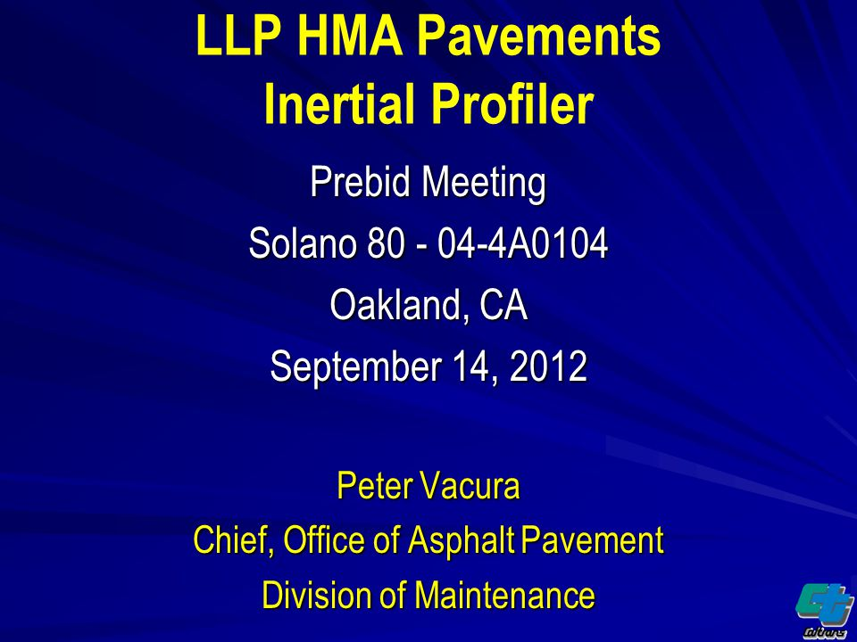 Overview Inertial Profiler in lieu of California Profilograph Inertial Profiler Specifications –Certification –Calibration –Acceptance Criteria IRI Localized Roughness Analysis Tools Incentive/Disincentive