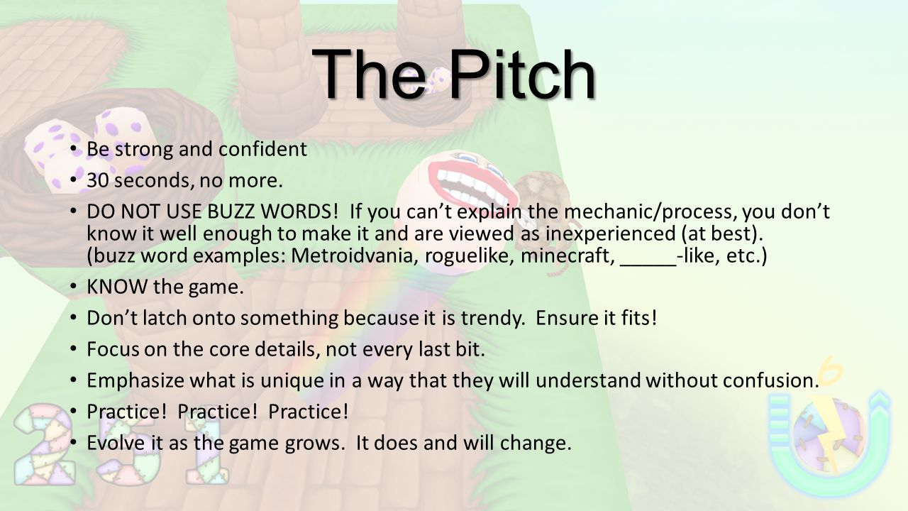 The Pitch Be strong and confident 30 seconds, no more.