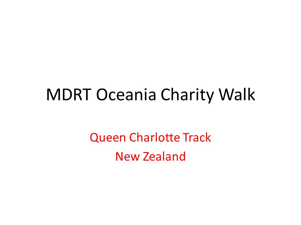 MDRT Oceania Charity Walk Queen Charlotte Track New Zealand