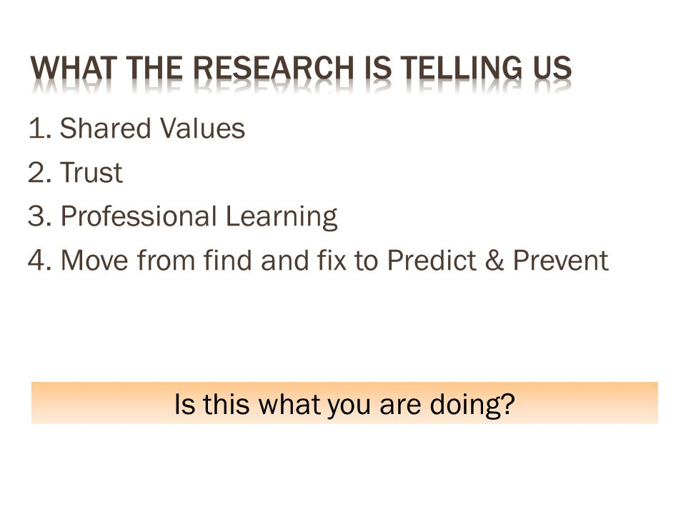1. Shared Values 2. Trust 3. Professional Learning 4.