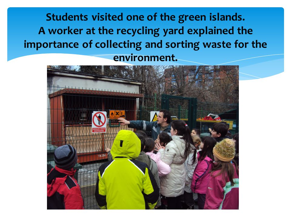 Students visited one of the green islands.