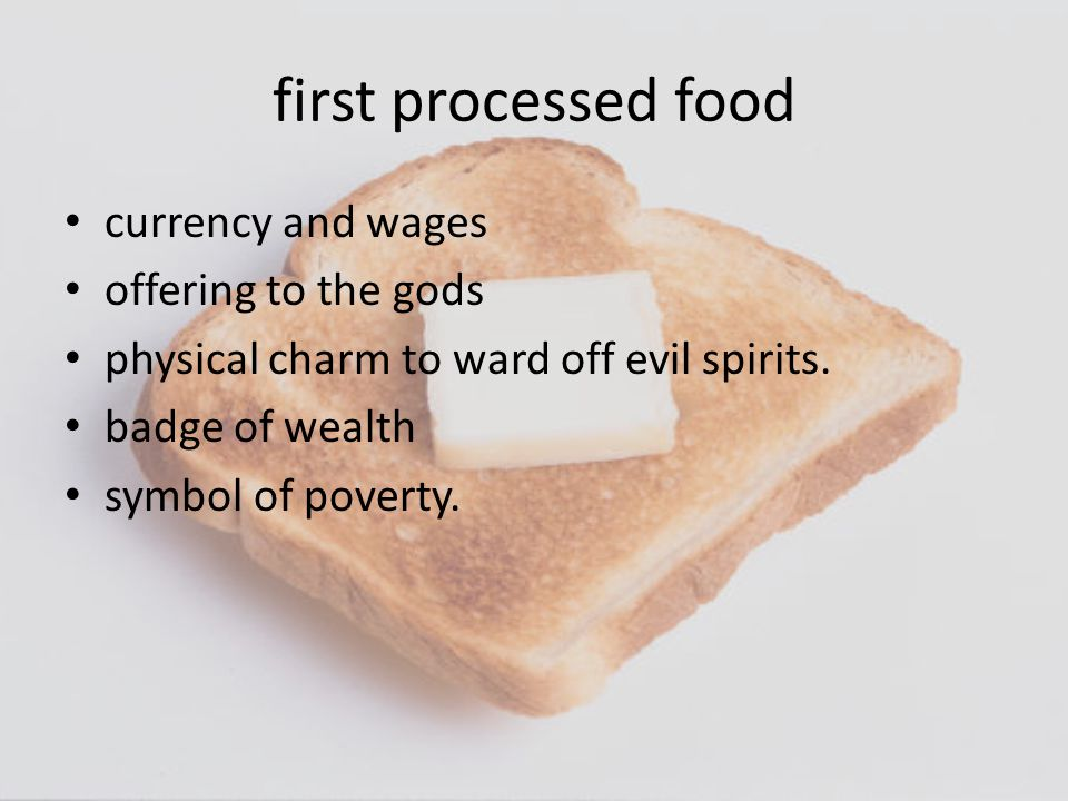 first processed food currency and wages offering to the gods physical charm to ward off evil spirits.