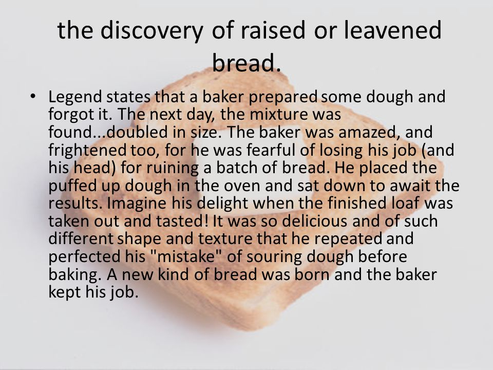 the discovery of raised or leavened bread.