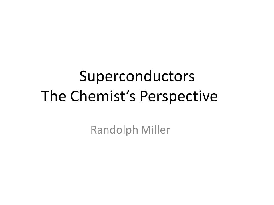 Superconductors The Chemist's Perspective Randolph Miller
