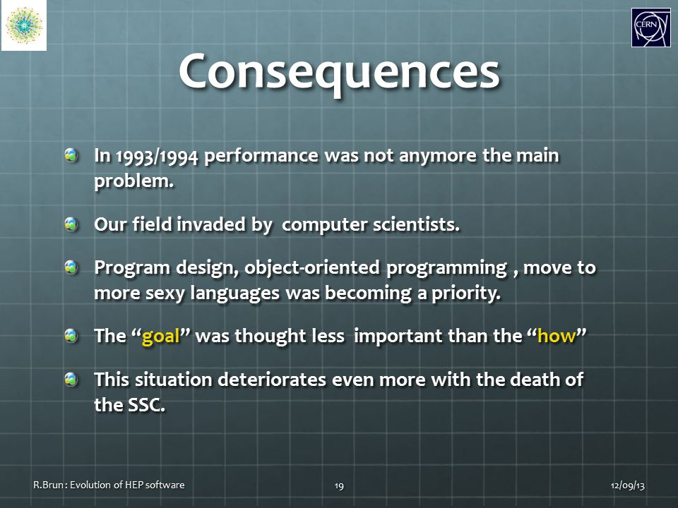 Consequences In 1993/1994 performance was not anymore the main problem.