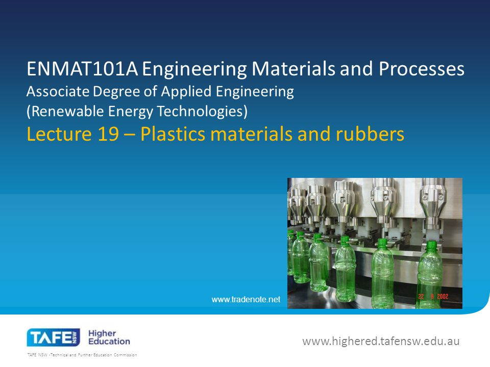 TAFE NSW -Technical and Further Education Commission Recycling of plastics EMMAT101A Engineering Materials and Processes http://learneasy.info/MDME/MEMmods/MEM30007A/polymers/polymers.html Plastic recycling