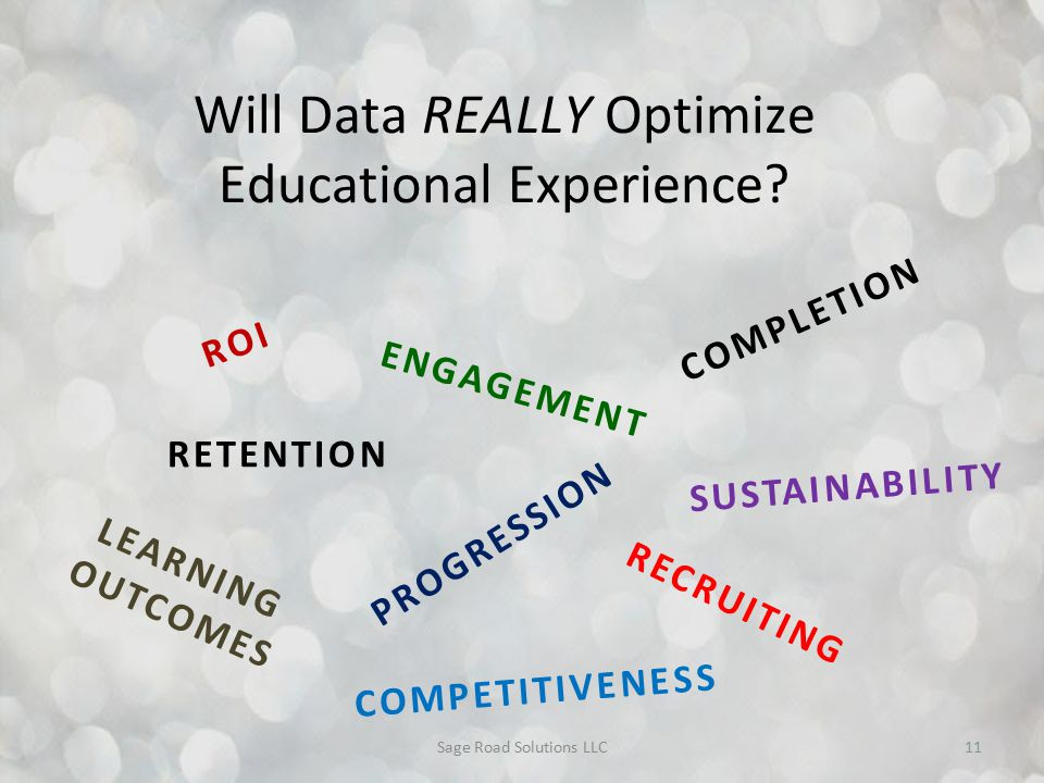 Sage Road Solutions LLC11 Will Data REALLY Optimize Educational Experience.