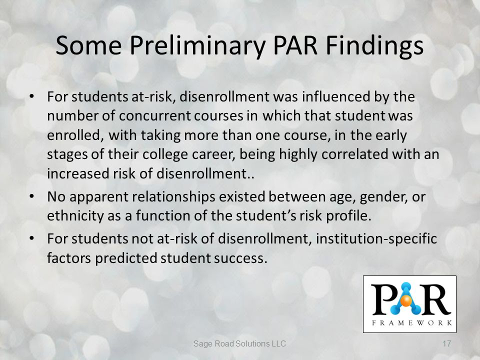 Some Preliminary PAR Findings For students at-risk, disenrollment was influenced by the number of concurrent courses in which that student was enrolle