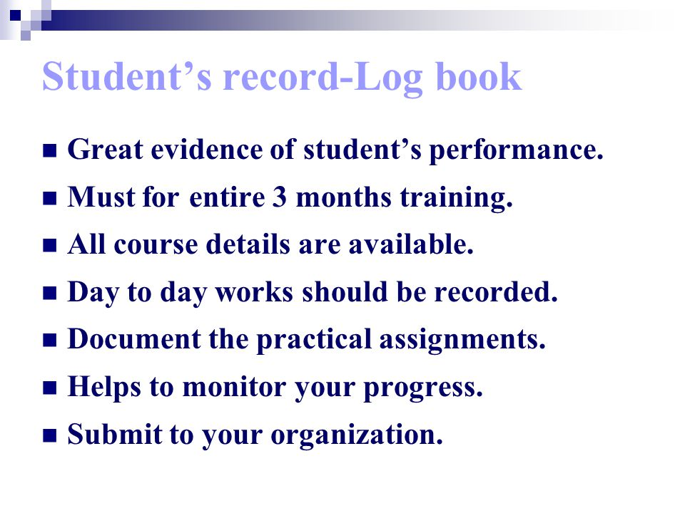 Student's record-Log book Great evidence of student's performance.