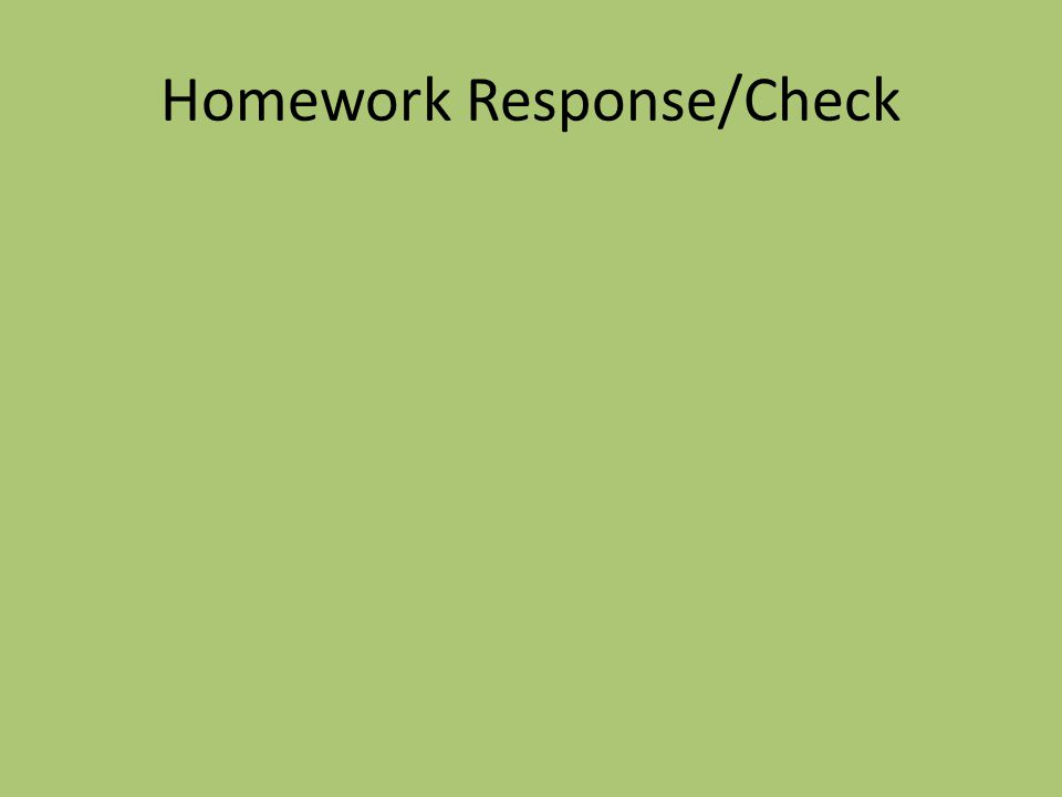 Homework Response/Check