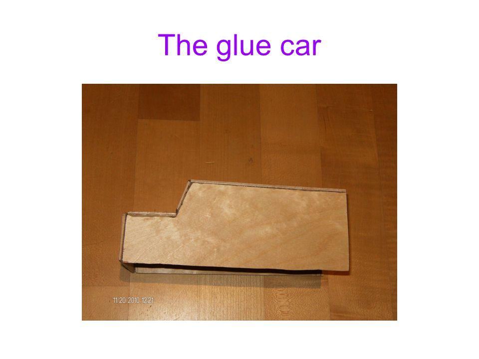The glue car