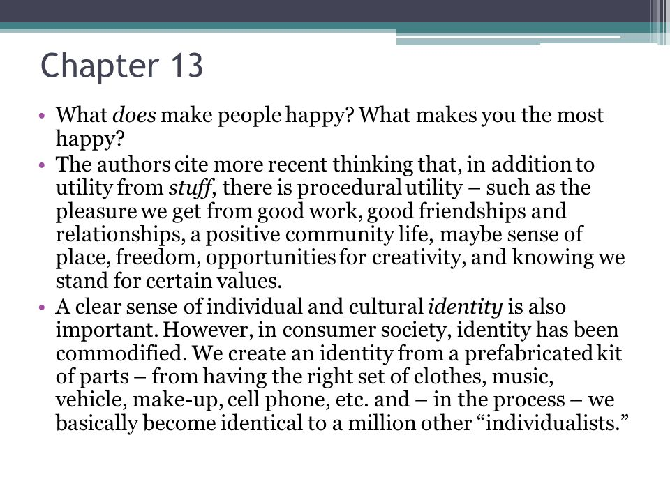 Chapter 13 What does make people happy. What makes you the most happy.