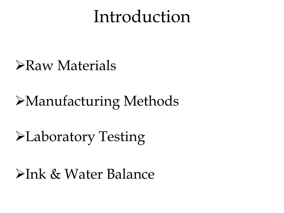 Introduction  Raw Materials  Manufacturing Methods  Laboratory Testing  Ink & Water Balance