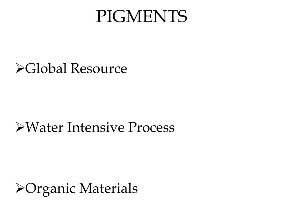  Global Resource  Water Intensive Process  Organic Materials