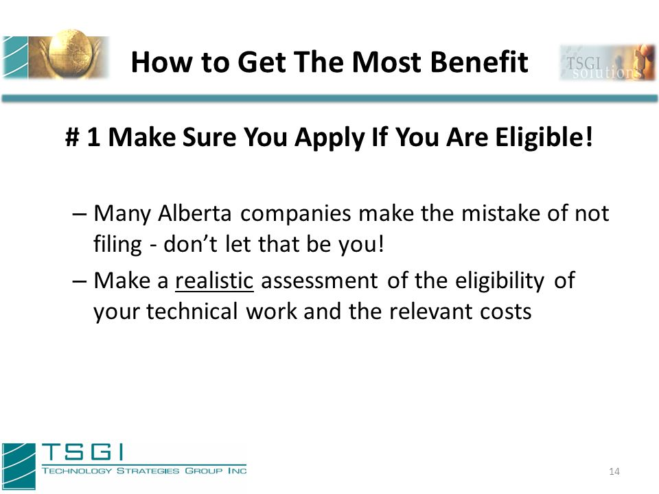 How to Get The Most Benefit 15 #1 Cont'd: Indicators of SR&ED Eligibility - You do not need a lab coat and goggles.