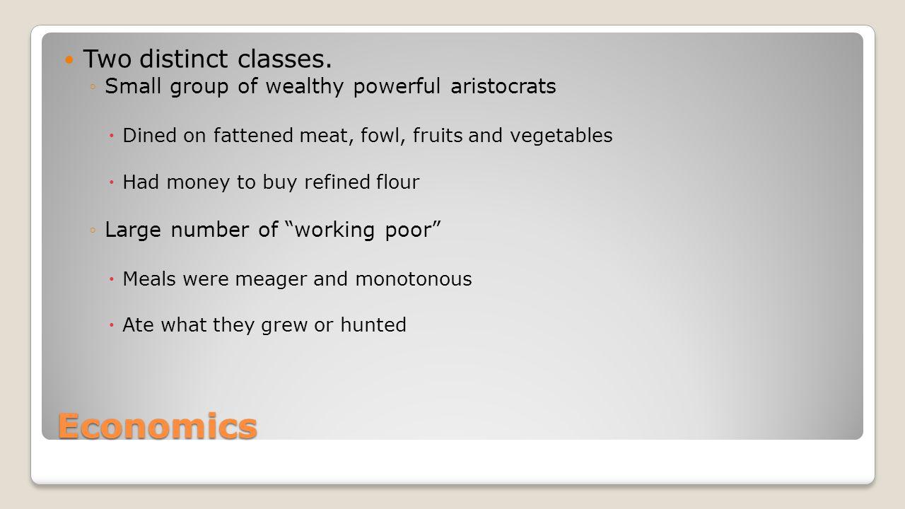 Economics Two distinct classes.
