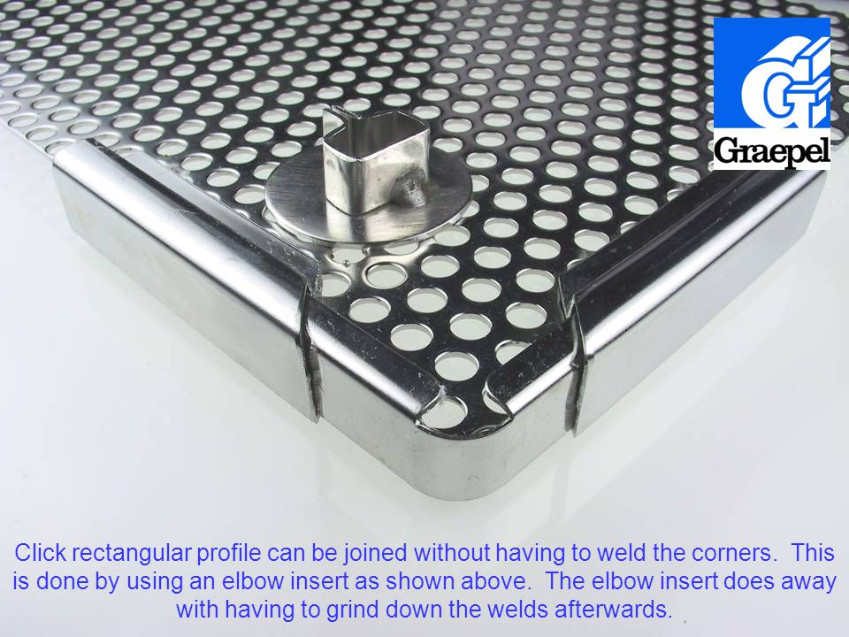 Click rectangular profile can be joined without having to weld the corners.