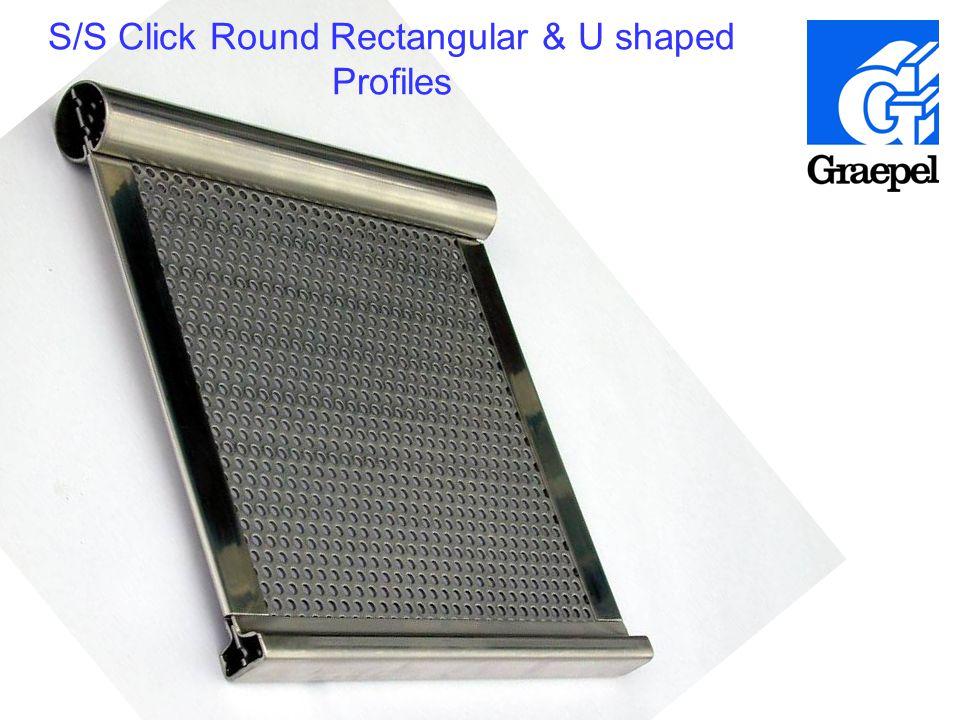 S/S Click Round Rectangular & U shaped Profiles