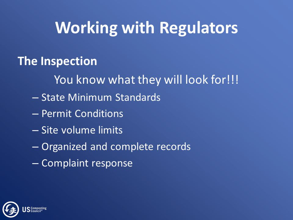 Working with Regulators The Inspection You know what they will look for!!.