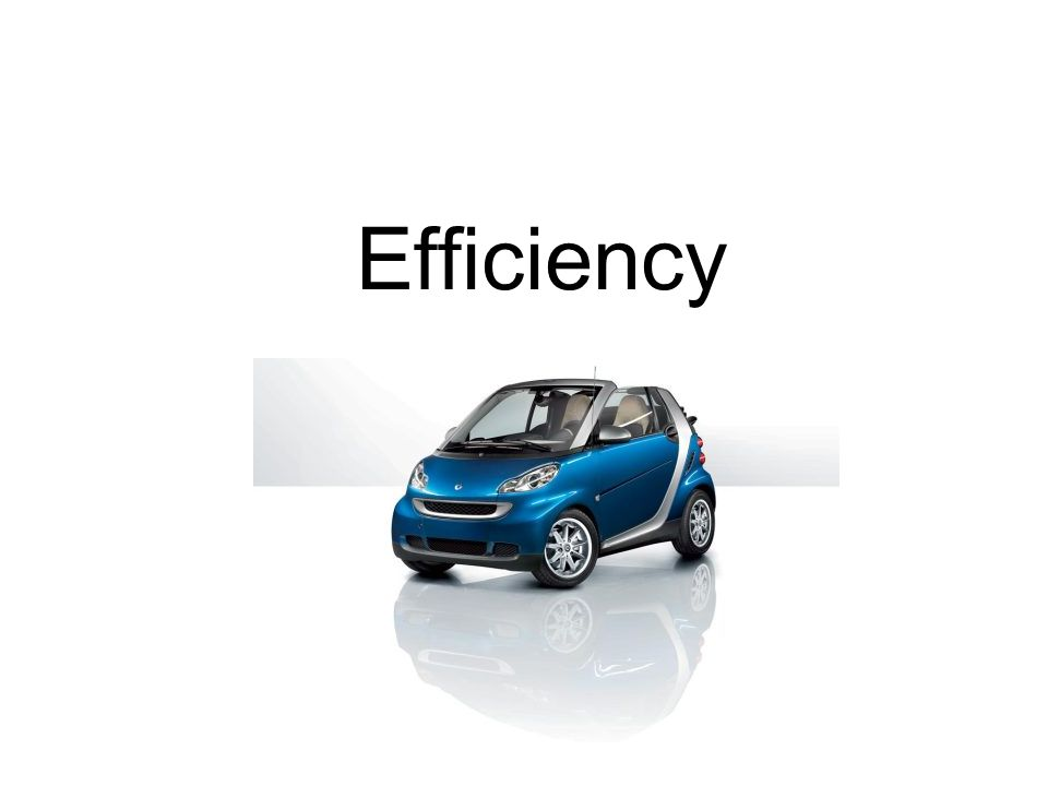 A. Factors of Efficiency Output Work- Work done by a machine. Input Work- Work done on a machine.